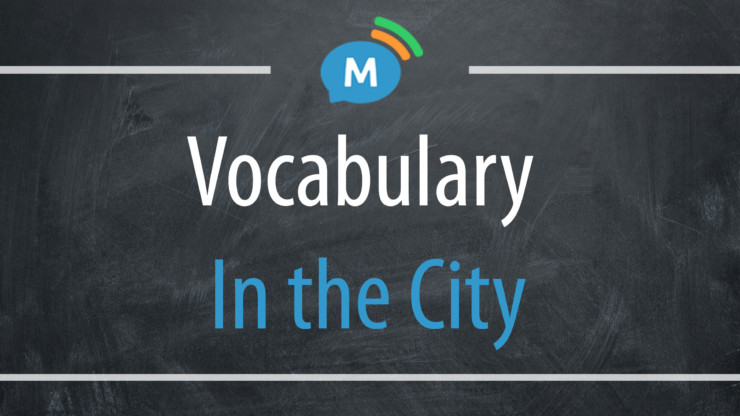 Vocabulary: In the City